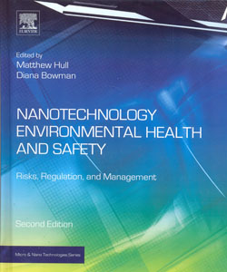 Nanotechnology Environmental Health and Safety Risks Regulation and Management 2ed.