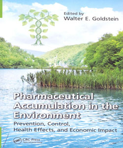 Pharmaceutical Accumulation in the Environment Prevention Control Health Effects and Economic Impact