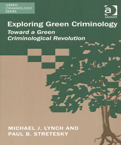 Exploring Green Criminology Toward a Green Criminological Revolution