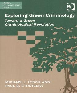 Exploring Green Criminology Toward a Green Criminological Revolution