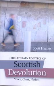 The Literary Politics of Scottish Devolution