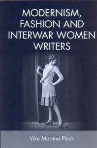 Modernism, Fashion and Interwar Women Writers