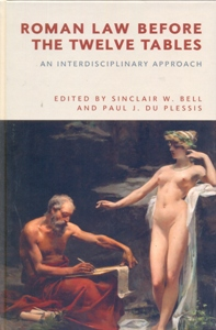Roman Law before the Twelve Tables An Interdisciplinary Approach