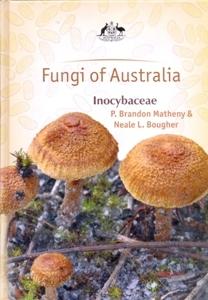 Fungi of Australia: Inocybaceae (Plant Science / Horticulture)
