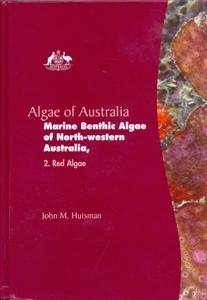 Algae of Australia: Marine Benthic Algae of North-western Australia