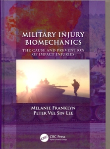 Military Injury Biomechanics The Cause and Prevention of Impact Injuries