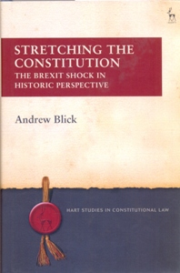 Stretching the Constitution The Brexit Shock in Historic Perspective