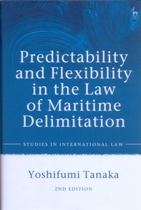 Predictability and Flexibility in the Law of Maritime Delimitation 2Ed.