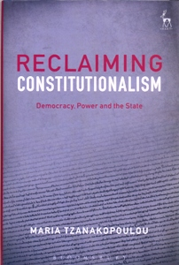 Reclaiming Constitutionalism Democracy, Power and the State