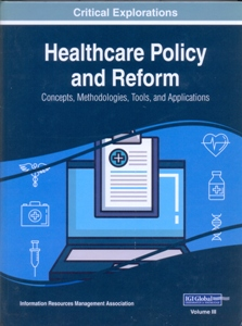Healthcare Policy and Reform: Concepts, Methodologies, Tools, and Applications 3 Vol.Set.