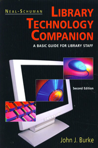 The Neal-Schuman Library Technology Companion, Second Edition