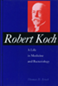 Robert Koch: A Life in Medicine and Bacteriology