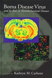 Borna Disease Virus and Its Role in Neurobehavioral Disease
