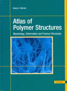 Atlas of Polymer Structures Morphology, Deformation, and Fracture Structures