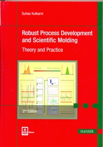 Robust Process Development and Scientific Molding 2Ed.