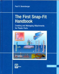 The First Snap-Fit Handbook: Creating and Managing Attachments for Plastics Parts 3Ed.