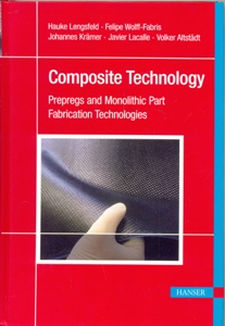 Composite Technology Prepregs and Monolithic Part Fabrication Technologies