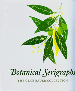 Botanical Serigraphs The Gane Bauer Collection
