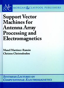 Support Vector Machines for Antenna Array Processing and Electromagnetics