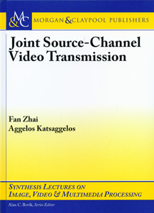 Joint Source-Channel Video Transmission : Image, Video & Multimedia Processing