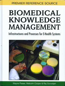 Biomedical Knowledge Management: Infrastructures and Processes for E-Health Systems