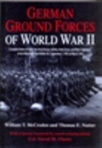 German Ground Forces of World War II: Complete Orders of Battle for Army Groups, Armies, Army Corps, and Other Commands of the Wehrmacht and Waffen ... May 8, 1945
