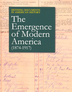 Defining Documents in American History The Emergence of Modern America (1874-1917)
