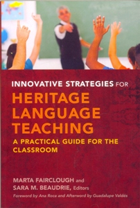 Innovative Strategies for Heritage Language Teaching: A Practical Guide for the Classroom