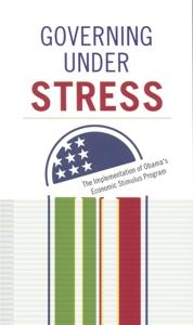 Governing under Stress: The Implementation of Obama's Economic Stimulus Program