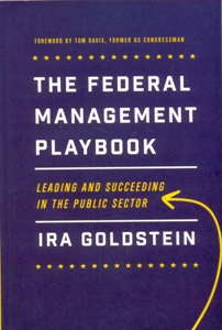 The Federal Management Playbook: Leading and Succeeding in the Public Sector