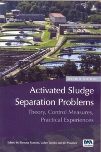 Activated Sludge Separation Problems: Theory, Control Measures, Practical Experiences 2Ed.