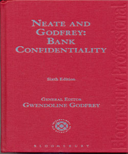 Neate and Godfrey: Bank Confidentiality 6Ed.