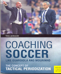 COACHING SOCCER LIKE GUARDIOLA AND MOURINH