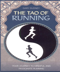 THE TAO OF RUNNING YOUR JOURNEY TO MINDFUL AND PASSIONATE RUNNING