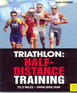 riathlon: Half-Distance Training: 70.3 Miles - Swim/Bike/Run