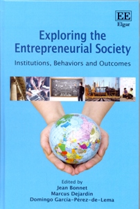 Exploring the Entrepreneurial Society Institutions, Behaviors and Outcomes