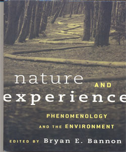 Nature and Experience Phenomenology and the Environment