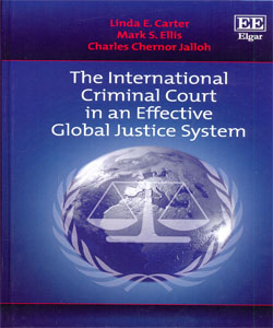 The International Criminal Court in an Effective Global Justice System