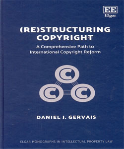 (Re)structuring Copyright A Comprehensive Path to International Copyright Reform