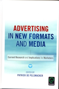 Advertising in New Formats and Media: Current Research and Implications for Marketers