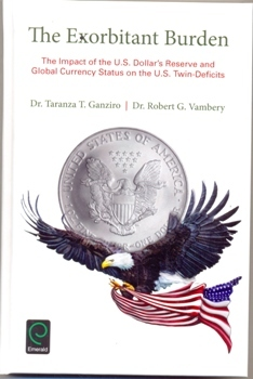 The Exorbitant Burden The Impact of the U.S. Dollar's Reserve and Global Currency Status on the U.S. Twin-Deficits
