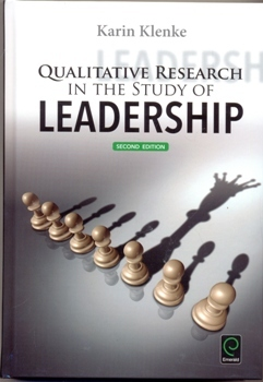 Qualitative Research in the Study of Leadership 2Ed.