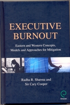 Executive Burnout Eastern and Western Concepts, Models and Approaches for Mitigation