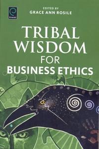 Tribal Wisdom for Business Ethics