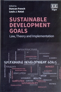 Sustainable Development Goals Law, Theory and Implementation
