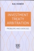 Investment Treaty Arbitration Problems and Exercises