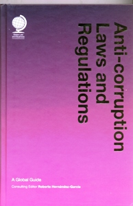 Anticorruption Laws and Regulations A Global Guide