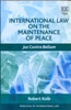 International Law on the Maintenance of Peace Jus Contra Bellum