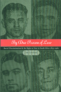 By Due Process of Law Racial Discrimination & The Rights to Voice in South Africa 1855-1960