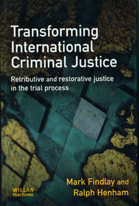 Transforming International Criminal Justice Retrive and restorative justice in the Trial Process